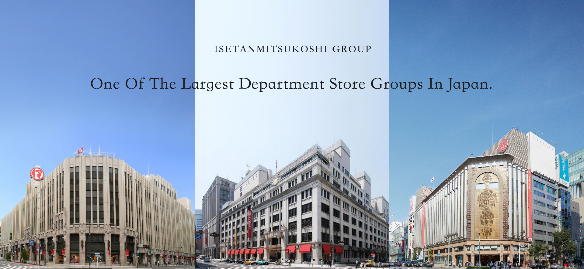 One of the largest department store groups in Japan.